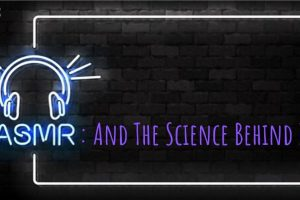 The Science Behind ASMR