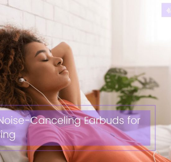best noise canceling earbuds for sleeping