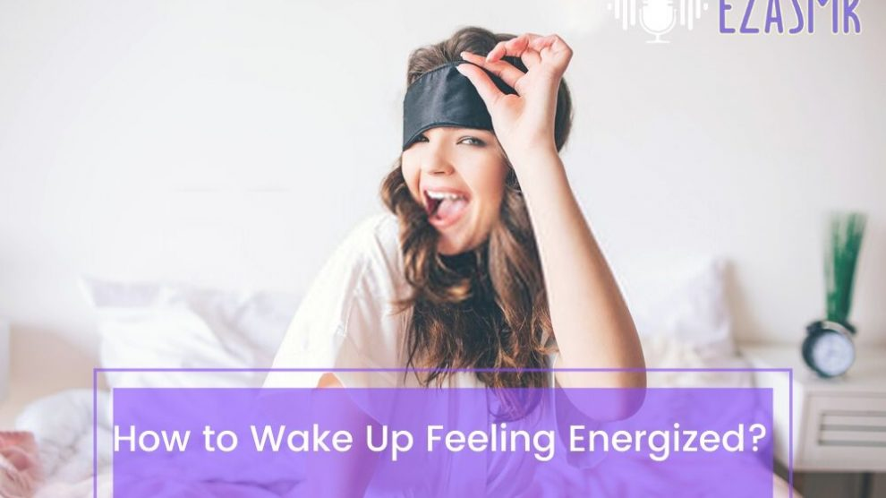 How To Wake Up Energized