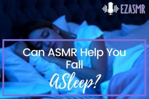 can asmr help you sleep and fight tinnitus, misophonia