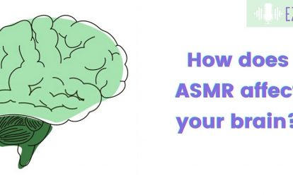 How does asmr affect your brain