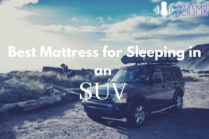 best mattress for sleeping in an suv