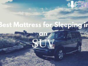 best mattress for sleeping in an suv
